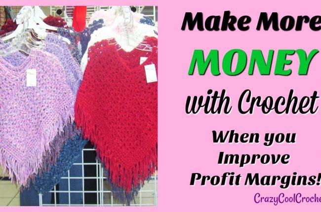 Make Money From Crochet The 21st Century Way Crazy Cool Crochet